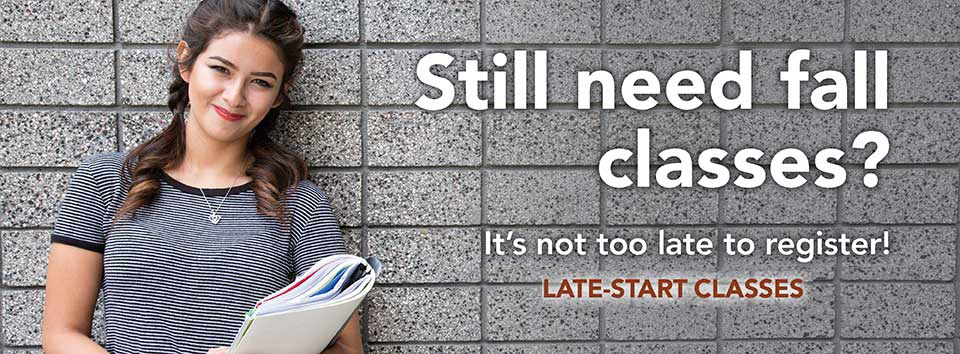 Still Need Fall Classes? - It's not to late to register