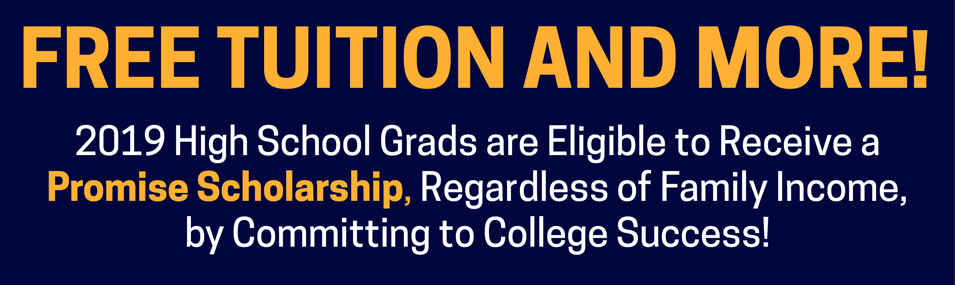 FREE TUITION AND MORE! 2019 High School Grads are Eligible to Receive a Promise Scholarship, Regardless of Family Income, by Com