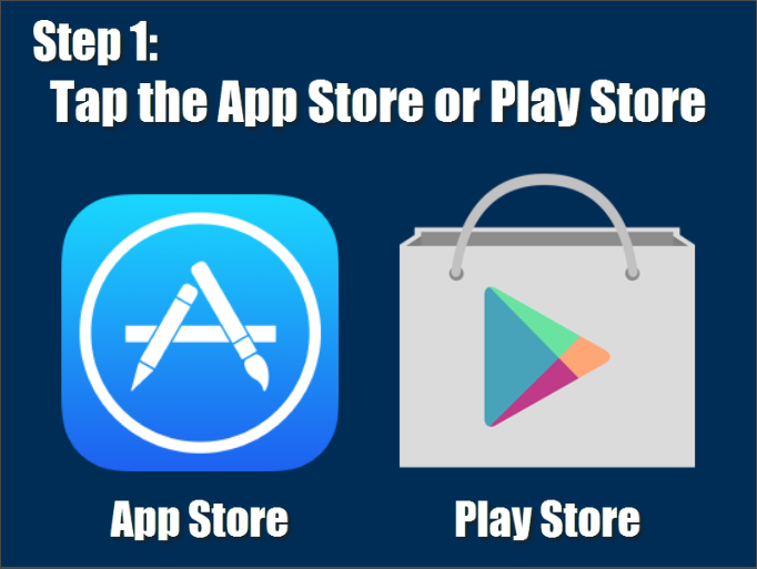 Step 1: Tap the App Store or Play Store